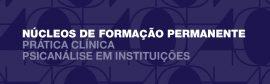 Núcleo Psicanálise em Instituições | 1° semestre 2020