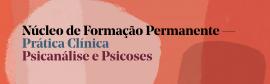 Núcleo Psicanálise e Psicoses | 1° semestre 2021