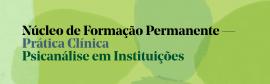 Núcleo Psicanálise em Instituições | 1° semestre 2021
